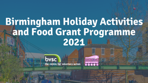 Birmingham Holiday Activities and Food Grant Programme 2021