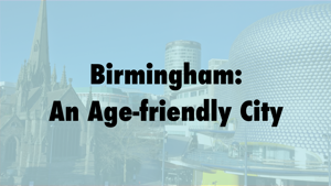 Survey for older people: Birmingham, an Age-friendly City